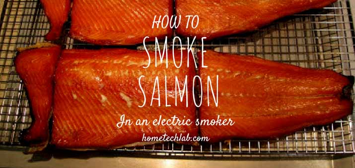 How To Smoke Salmon In An Electric Smoker And For How
